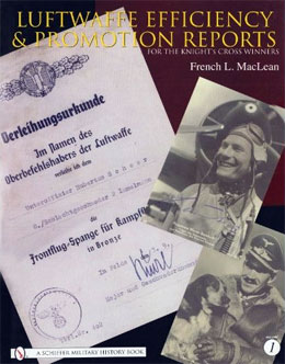 Luftwaffe Efficiency and Promotion Reports for the Knight's Cross Winners Vol. 1
