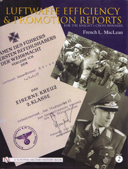 Luftwaffe Efficiency and Promotion Reports for the Knight's Cross Winners Vol. 2